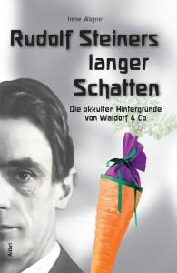 Irene Wagner, Rudolf Steiners langer Schatten